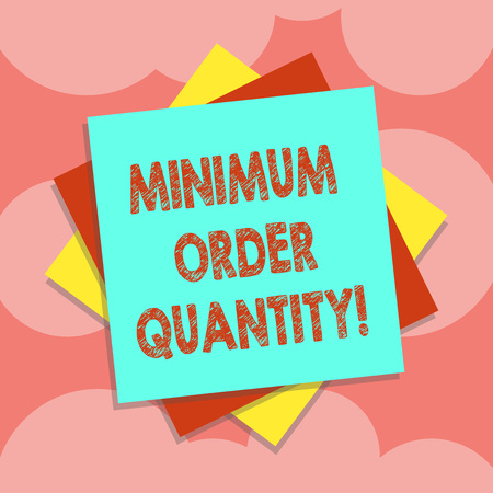 Writing note showing Minimum Order Quantity. Business photo showcasing lowest quantity of a product a supplier can sell Multiple Layer of Sheets Color Paper Cardboard with Shadow