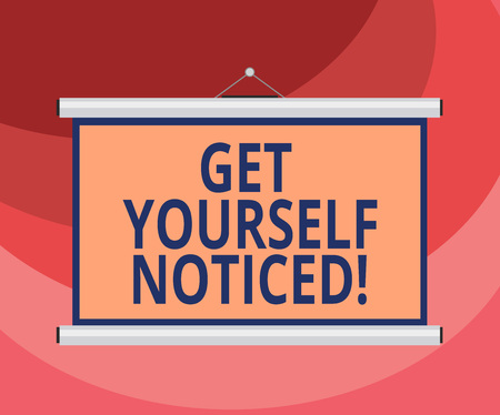 Text sign showing Get Yourself Noticed. Conceptual photo to be or become obvious or noticeable Stand out Blank Portable Wall Hanged Projection Screen for Conference Presentation