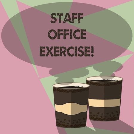 Writing note showing Staff Office Exercise. Business photo showcasing Promoting physical fitness routine for office staff Two To Go Cup with Beverage and Steam icon Blank Speech Bubble photo