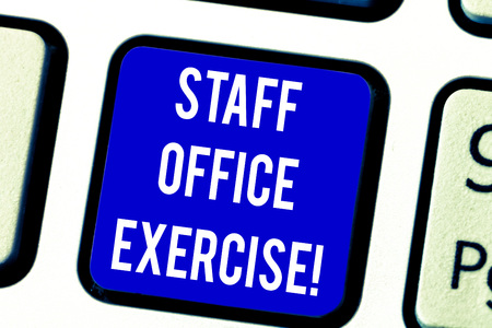 Text sign showing Staff Office Exercise. Conceptual photo Promoting physical fitness routine for office staff Keyboard key Intention to create computer message pressing keypad idea