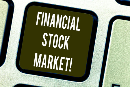 Conceptual hand writing showing Financial Stock Market. Business photo text showing trade financial securities and derivatives Keyboard key Intention to create computer message idea