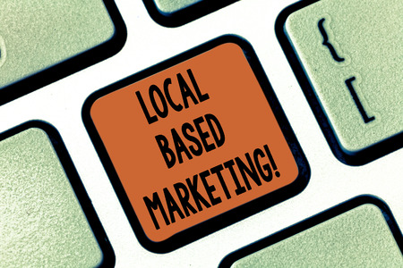 Conceptual hand writing showing Local Based Marketing. Business photo showcasing marketing way that depends on the location of client Keyboard key Intention to create computer message idea