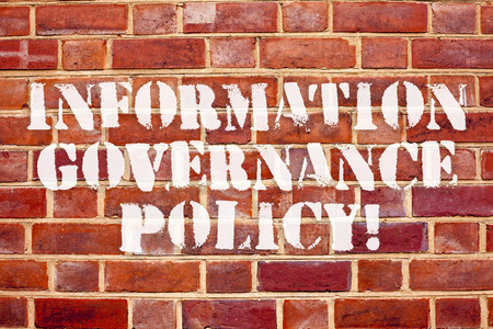 Word writing text Information Governance Policy. Business concept for Standards or metrics in handling information
