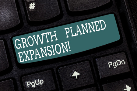 Handwriting text writing Growth Planned Expansion. Concept meaning exposing the business to a wider customers Keyboard key Intention to create computer message pressing keypad idea