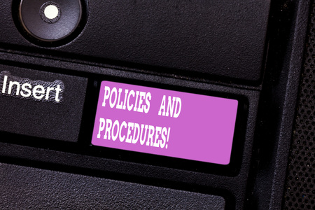 Writing note showing Policies And Procedures. Business photo showcasing Set of rules guidelines created by any organization Keyboard key Intention to create computer message pressing keypad idea