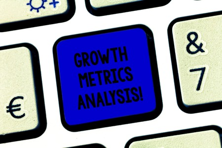 Conceptual hand writing showing Growth Metrics Analysis. Business photo text Evaluating the company s is historical growth Keyboard key Intention to create computer message idea
