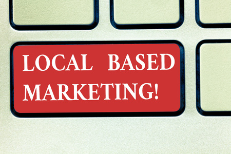 Word writing text Local Based Marketing. Business concept for marketing way that depends on the location of client Keyboard key Intention to create computer message pressing keypad idea