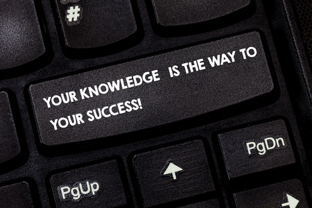 Word writing text Your Knowledge Is The Way To Your Success. Business concept for Education a key for progress Keyboard key Intention to create computer message pressing keypad idea Stock Photo