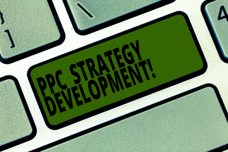 Conceptual hand writing showing Ppc Strategy Development. Business photo text To develop a plan of action to build effective PPC Keyboard key Intention to create computer message idea
