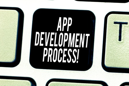 Text sign showing App Development Process. Conceptual photo prediction of upcoming trades of a product Keyboard key Intention to create computer message pressing keypad idea