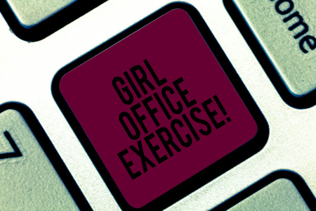 Handwriting text writing Girl Office Exercise. Concept meaning Promote physical health at work for office staf Keyboard key Intention to create computer message pressing keypad idea