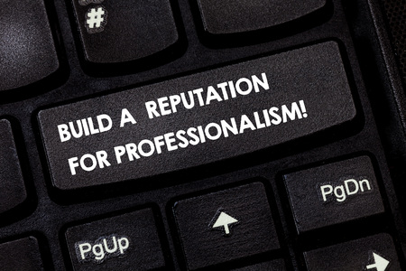 Word writing text Build A Reputation For Professionalism. Business concept for Be professional in what you do Keyboard key Intention to create computer message pressing keypad idea Zdjęcie Seryjne
