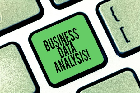 Conceptual hand writing showing Business Data Analysis. Business photo showcasing process of evaluating data using analytical tool Keyboard key Intention to create computer message idea
