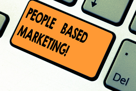 Text sign showing People Based Marketing. Conceptual photo Marketing centered around the individual consumer Keyboard key Intention to create computer message pressing keypad idea