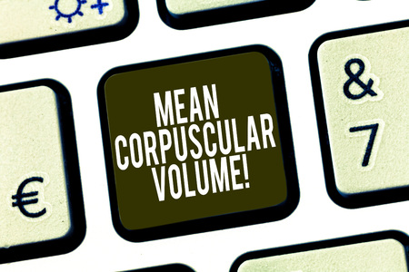 Conceptual hand writing showing Mean Corpuscular Volume. Business photo showcasing average volume of a red blood corpuscle measurement Keyboard key Intention to create computer message idea