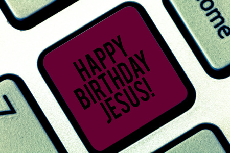Handwriting text writing Happy Birthday Jesus. Concept meaning Celebrating the birth of the holy God Christmas Day Keyboard key Intention to create computer message pressing keypad idea