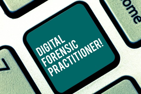Handwriting text Digital Forensic Practitioner. Concept meaning Specialist in investigating computer crime Keyboard key Intention to create computer message pressing keypad idea