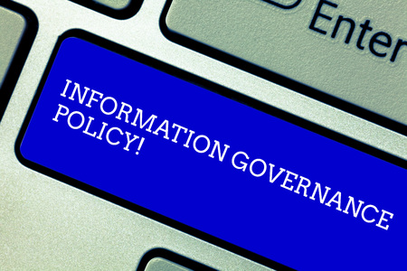 Word writing text Information Governance Policy. Business concept for Standards or metrics in handling information Keyboard key Intention to create computer message pressing keypad idea