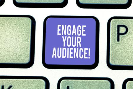 Parola di scrittura di testo Coinvolgi il tuo pubblico. Il concetto di business per interessarli, dare loro un motivo per ascoltare i tasti della tastiera Intenzione di creare un messaggio per computer premendo l'idea della tastiera