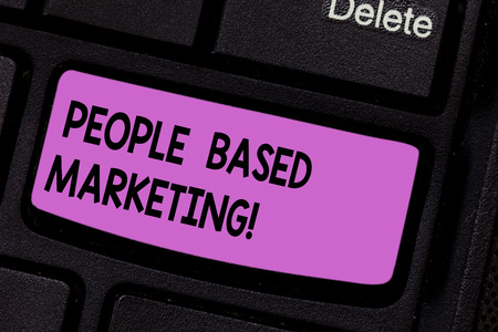 Conceptual hand writing showing People Based Marketing. Business photo text Marketing centered around the individual consumer Keyboard key Intention to create computer message idea