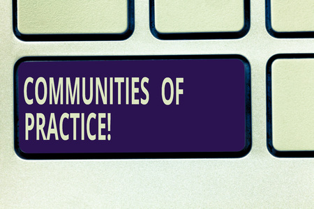 Text sign showing Communities Of Practice. Conceptual photo group of showing who share a craft or profession Keyboard key Intention to create computer message pressing keypad idea