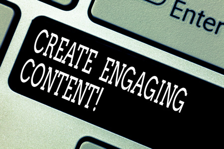 Text sign showing Create Engaging Content. Conceptual photo provides value to the lives of the potential client Keyboard key Intention to create computer message pressing keypad idea