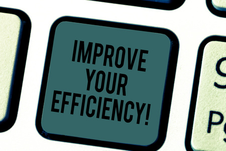 Handwriting text writing Improve Your Efficiency. Concept meaning increase productivity while still saving time Keyboard key Intention to create computer message pressing keypad idea