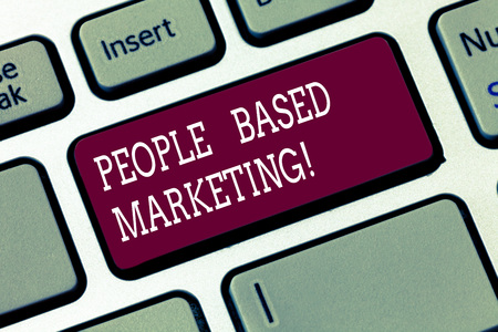 Word writing text People Based Marketing. Business concept for Marketing centered around the individual consumer Keyboard key Intention to create computer message pressing keypad idea Stok Fotoğraf