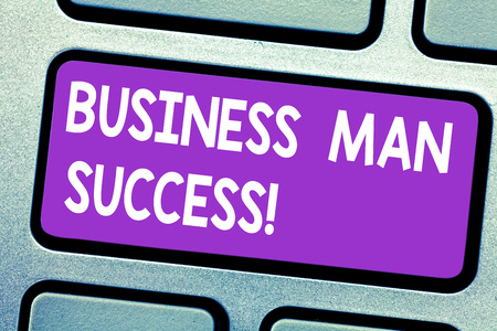 Text sign showing Business Man Success. Conceptual photo Someone achieves what it was intended to achieve Keyboard key Intention to create computer message pressing keypad idea Reklamní fotografie