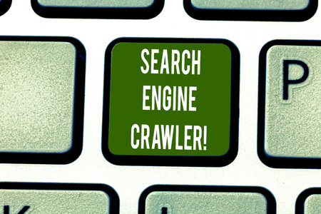 Text sign showing Search Engine Crawler. Conceptual photo program or automated script that browses the web Keyboard key Intention to create computer message pressing keypad idea