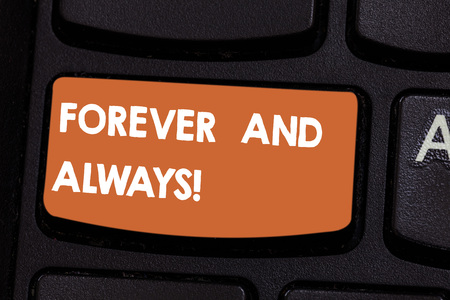 Text sign showing Forever And Always. Conceptual photo means continuously at all relevant times and still Keyboard key Intention to create computer message pressing keypad idea Reklamní fotografie
