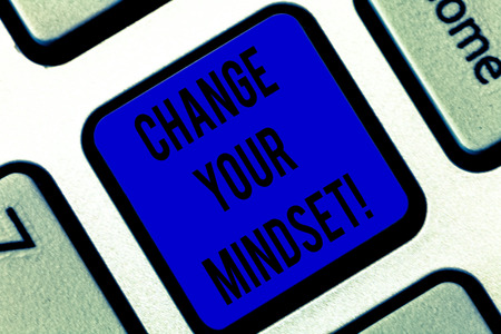Writing note showing Change Your Mindset. Business photo showcasing fixed mental attitude or disposition demonstrating responses Keyboard key Intention to create computer message pressing keypad idea
