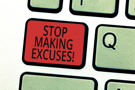 Handwriting text writing Stop Making Excuses. Concept meaning do not explanation for something that went wrong Keyboard key Intention to create computer message pressing keypad idea Stok Fotoğraf