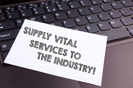 Text sign showing Supply Vital Services To The Industry. Conceptual photo Power supplies for companies