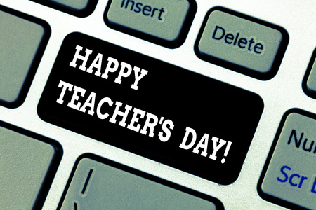Writing note showing Happy Teacher S Is Day. Business photo showcasing birth second President India used celebrate masters Keyboard key Intention to create computer message pressing keypad idea