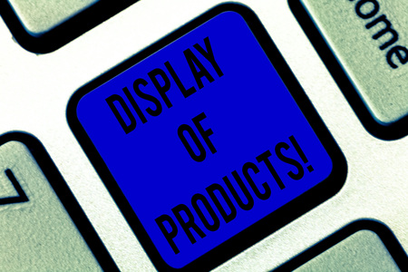Writing note showing Display Of Products. Business photo showcasing way attract and entice buying public using show Keyboard key Intention to create computer message pressing keypad idea