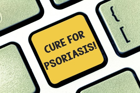 Writing note showing Cure For Psoriasis. Business photo showcasing Used alone creams and ointments that apply skin Keyboard key Intention to create computer message pressing keypad idea