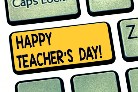 Text sign showing Happy Teacher S Is Day. Conceptual photo birth second President India used celebrate masters Keyboard key Intention to create computer message pressing keypad idea