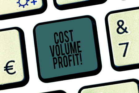 Word writing text Cost Volume Profit. Business concept for form of cost accounting and It is simplified model Keyboard key Intention to create computer message pressing keypad idea Foto de archivo