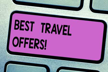 Conceptual hand writing showing Best Travel Offers. Business photo text visit other countries with great discount promotion Keyboard key Intention to create computer message idea