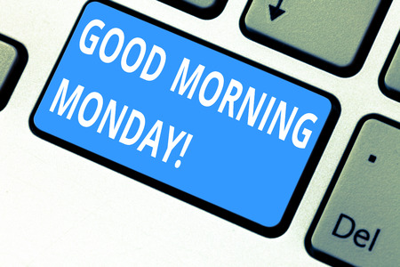 Text sign showing Good Morning Monday. Conceptual photo greeting someone in start of day week Start Weekend Keyboard key Intention to create computer message pressing keypad idea