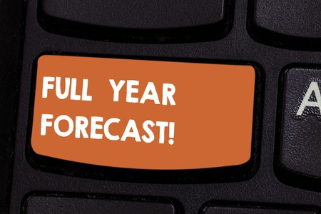 Text sign showing Full Year Forecast. Conceptual photo estimate of current financial perforanalysisce formulate plans Keyboard key Intention to create computer message pressing keypad idea