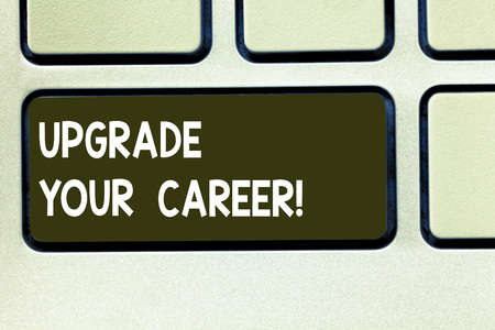 Conceptual hand writing showing Upgrade Your Career. Business photo text improve grade position in work Get increase Money Keyboard key Intention to create computer message idea 版權商用圖片