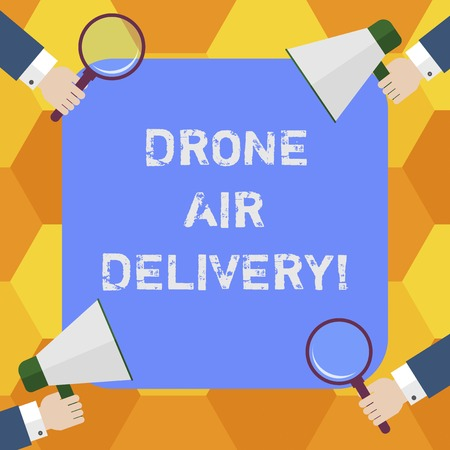 Handwriting text Drone Air Delivery. Concept meaning unanalysisned aerial vehicle utilized to transport packages Hu analysis Hands Each Holding Magnifying Glass and Megaphone on 4 Corners Фото со стока