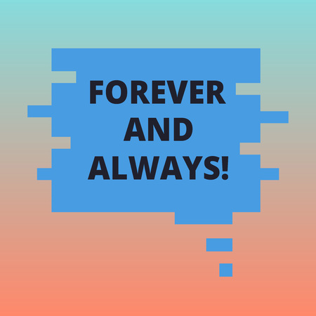 Handwriting text Forever And Always. Concept meaning means continuously at all relevant times and still Blank Color Speech Bubble in Puzzle Piece Shape photo for Presentation Ads