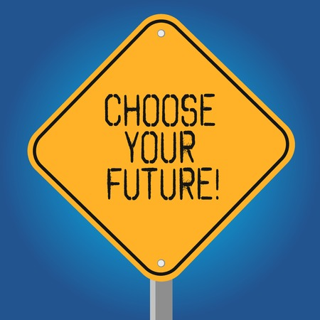 Handwriting text Choose Your Future. Concept meaning set plans for your career take courses study hard Blank Diamond Shape Color Road Warning Signage with One Leg Stand photo Stock Photo