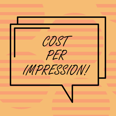 Word writing text Cost Per Impression. Business concept for refers rate that advertiser has agreed to pay for number Rectangular Outline Transparent Comic Speech Bubble photo Blank Space