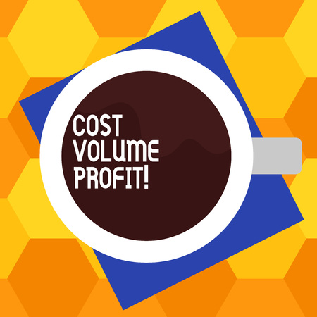 Handwriting text writing Cost Volume Profit. Concept meaning form of cost accounting and It is simplified model Top View of Drinking Cup Filled with Beverage on Color Paper photo