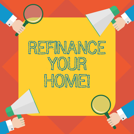 Handwriting text writing Refinance Your Home. Concept meaning allow borrower to obtain better interest term and rate Hu analysis Hands Each Holding Magnifying Glass and Megaphone on 4 Corners 版權商用圖片