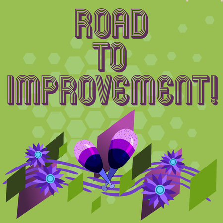 Text sign showing Road To Improvement. Conceptual photo way that thing makes something better or yourself Colorful Instrument Maracas Handmade Flowers and Curved Musical Staff
